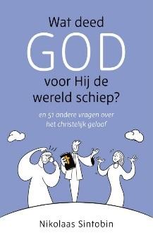 Wat deed God voor Hij de wereld schiep? en 51 andere vragen over het christelijk geloof